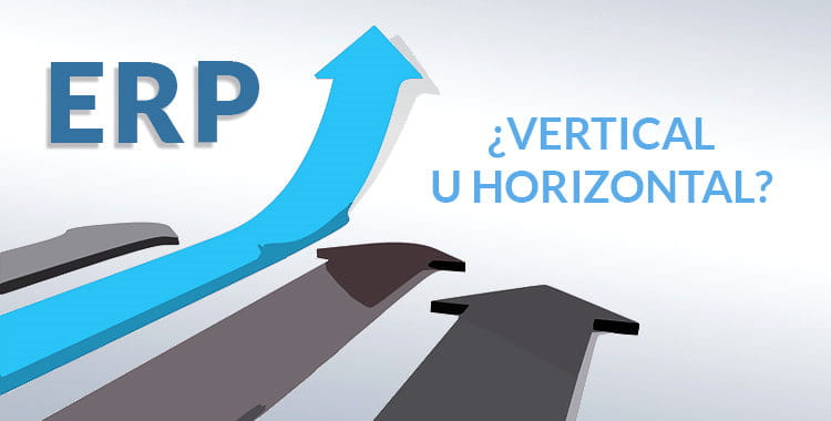 ERP horizontal o vertical