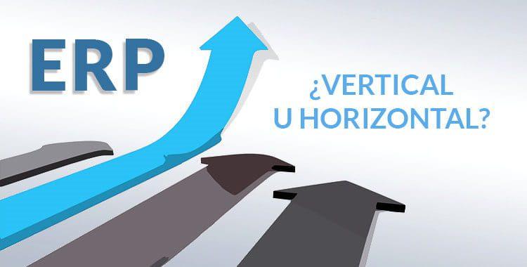 ERP horizontal o vertical