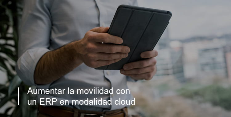 aumentar la movilidad en empresas con cloud computing ERP