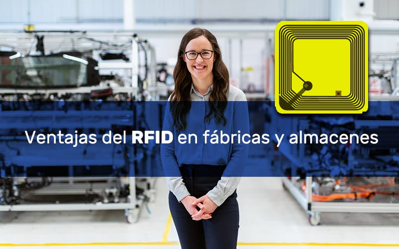 Principales beneficios de la implantación del RFID en fábricas y almacenes